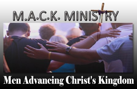 Mack Ministry (Men Advancing Christ's Kingdom!)